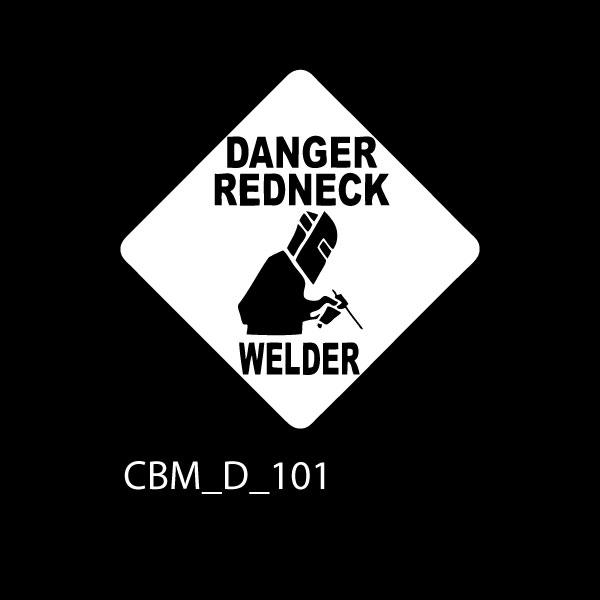 Danger Redneck Welder Car Sticker