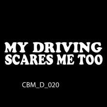 My Driving Scares Me Too Car Stickers