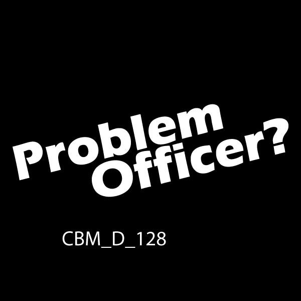 Problem Officer Car Sticker - CBM_Signs Ireland
