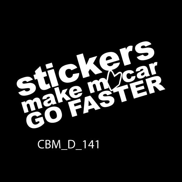 Stickers Make Me Faster Car Sticker - CBM_D_141